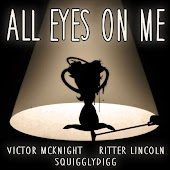 All Eyes on Me (feat. Ritter Lincoln & SquigglyDigg)