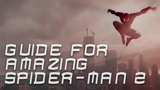 Guide for Amazing Spider-Man 2 for PC