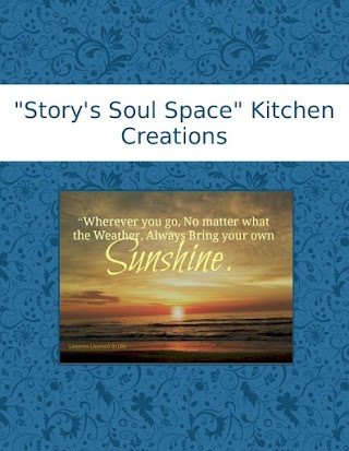 """""""Story's Soul Space"""" Kitchen Creations"""