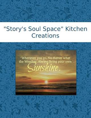 """Story's Soul Space"" Kitchen Creations"