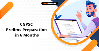 How to Prepare for CGPSC Prelims 2020 in 6 Months?