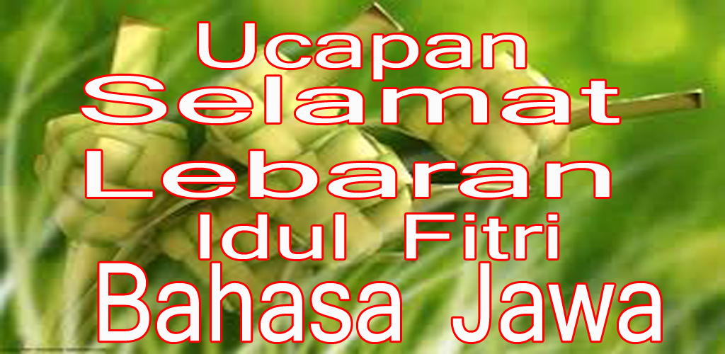 Ucapan Selamat Idul Fitri Bahasa Jawa 1 0 Apk Download Com