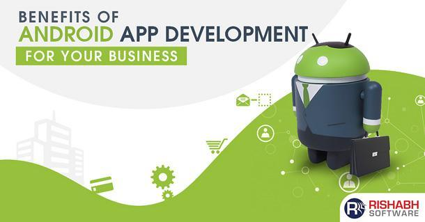 Crucial Advantages of Android App Development | Why Android App