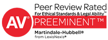 AV Preeminent Peer Review Rated for Ethical Standards, Martindale-Hubbell