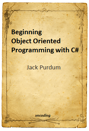 Beginning Object Oriented Programming with C-sharp