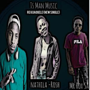 TS MAN - RE KGAOGELR (FEAT MR ROX & NATHILA -ROSH Upload Your Music Free