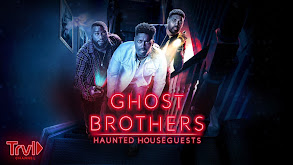 Ghost Brothers: Haunted Houseguests thumbnail