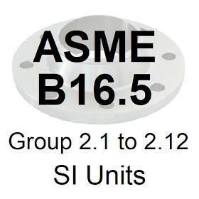 ASME B16.5 Group 2.1 to 2.12 SI Units