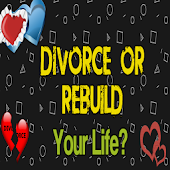 Divorce Or Rebuild Your Life?