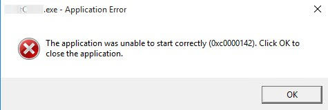 The application was unable to start correctly (0xc0000142). Click Ok to close the application.