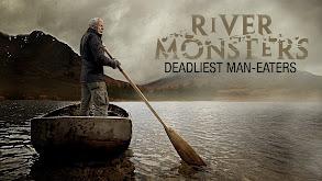 River Monsters: Deadliest Man-Eaters thumbnail
