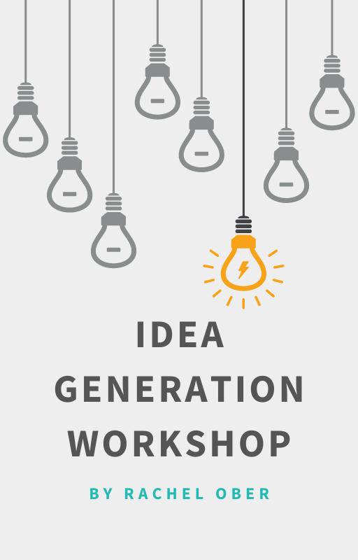 Idea Generation Workshop from Rachel Ober
