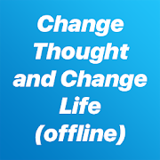 Change Thought and Change Life (offline)‏
