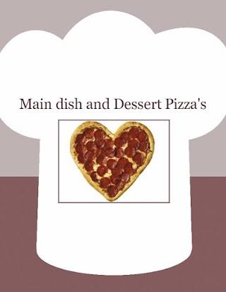 Main dish and Dessert Pizza's