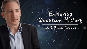 Exploring Quantum History With Brian Greene thumbnail