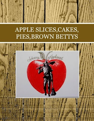 APPLE SLICES,CAKES, PIES,BROWN BETTYS