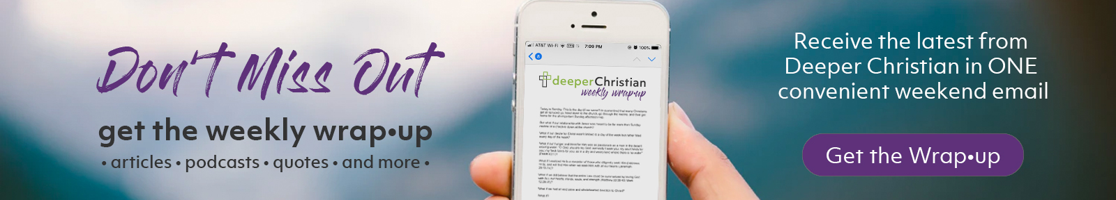 Get the Deeper Christian Weekly Wrap-up