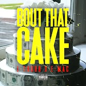 Bout That Cake (feat. E-Mac)