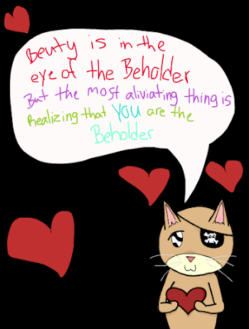 You are the beholder