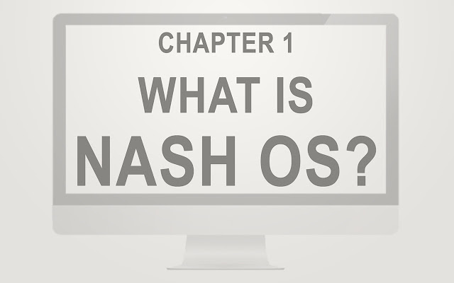 Nash OS - Chapter 1: What is Nash OS?