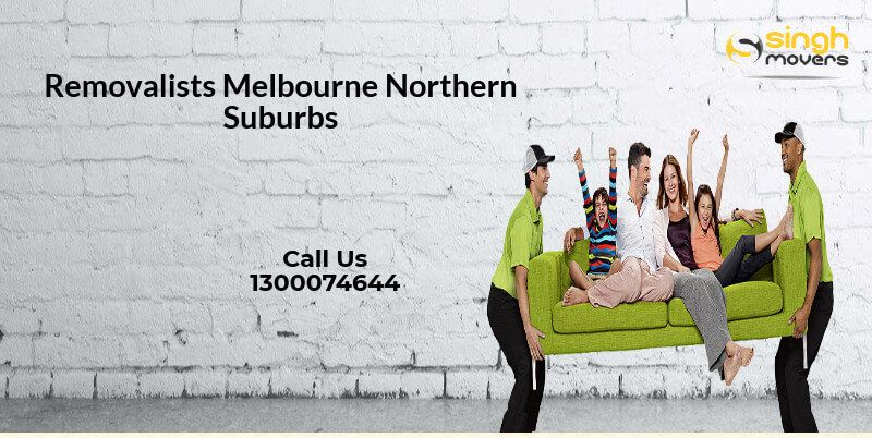 Removalists Northern Suburb Melbourne | Singh Movers