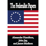 The Federalist Papers, by Hamilton, Jay, Madison
