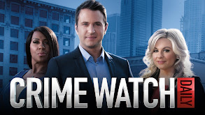 Crime Watch Daily thumbnail