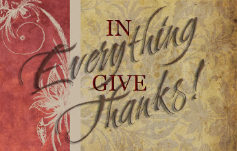 Photo: In Everything Giving Thanks Thessalonians 5.18a KJV; http://www.biblegateway.com/passage/?search=1+Thessalonians+5&version=KJV