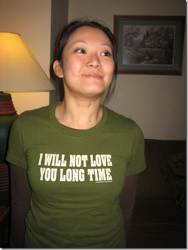 I Will Not Love You Long Time T-shirt. Best. Asian. Girl. T-Shirt. EVAR!