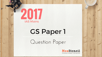 UPSC Civil Services IAS Mains 2017 :  GS Paper 1 Question Paper