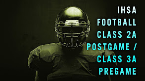 IHSA Football Class 2A Postgame/Class 3A Pregame thumbnail