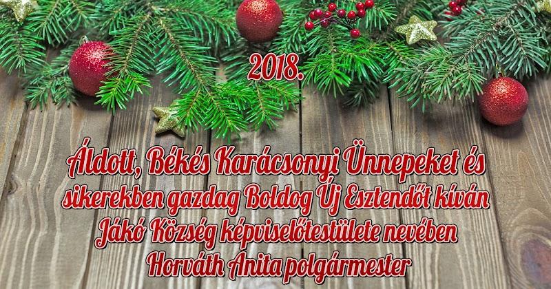 Áldott, Békés Karácsonyi Ünnepeket és Boldog Új Esztendőt 2018