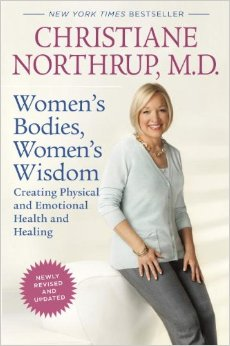 Women's Bodies, Women's Wisdom by Christiane Northrup, MD