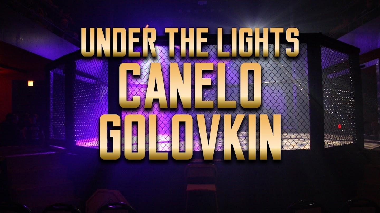 Watch Under the Lights: Canelo-Golovkin live