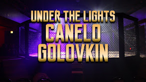 Under the Lights: Canelo-Golovkin thumbnail