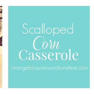 Scalloped Corn Casserole.
