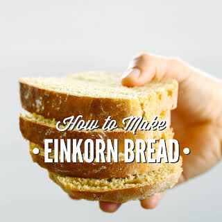 How to Make Einkorn Bread.