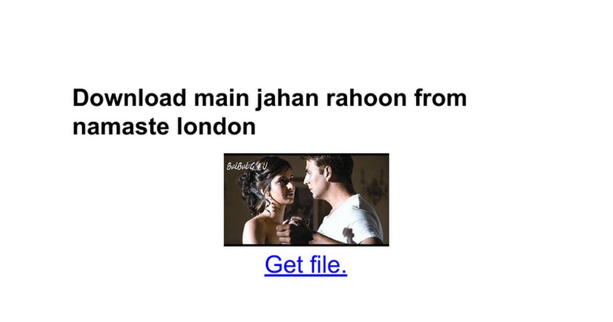 Download Main Jahan Rahoon From Namaste London Google Docs