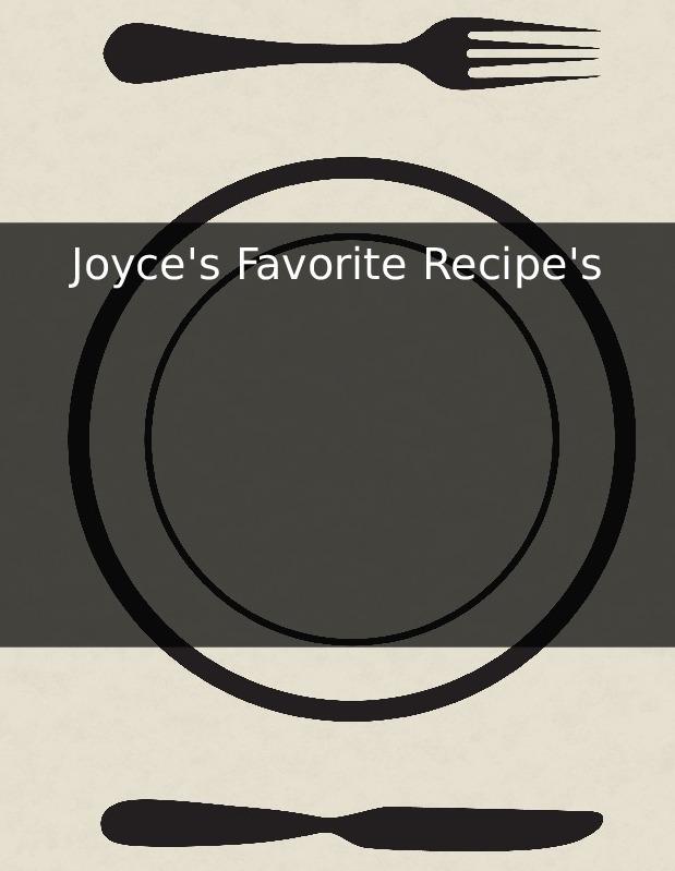 Joyce's Favorite Recipe's