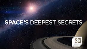 Space's Deepest Secrets thumbnail