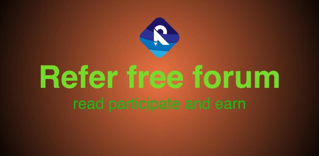Refer ng, comment, read news and earn forum 1 1 Apk Download
