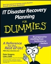 IT Disaster Recovery Planning For Dummies (0470039736)