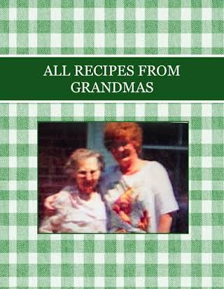 ALL RECIPES FROM   GRANDMAS