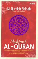Mukjizat Al-Quran: Ditinjau dari Aspek Kebahasaan, Aspek Ilmiah, dan Pemberitaan Gaib | RBI