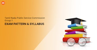 TNPSC Group 1 Exam Pattern and Syllabus