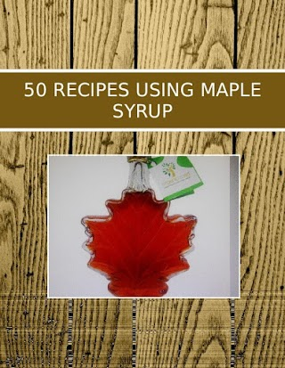 50 RECIPES USING MAPLE SYRUP