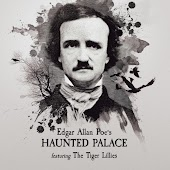 Edgar Allan Poe's Haunted Palace, Featuring the Tiger Lillies