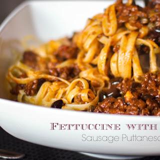 Fettuccine with Sausage Puttanesca Sauce