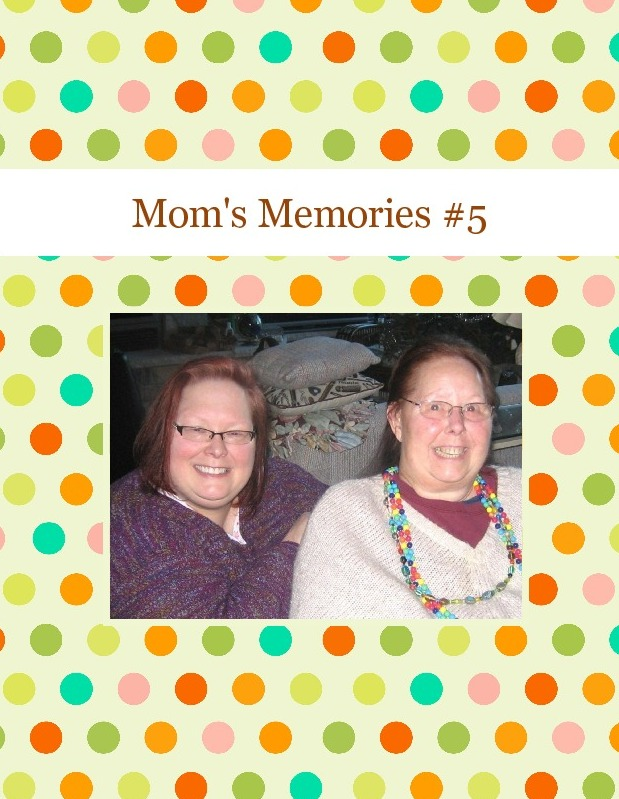 Mom's Memories #5