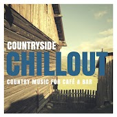 Countryside Chillout - Country Music For Cafe & Bar